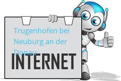 Trugenhofen bei Neuburg an der Donau DSL
