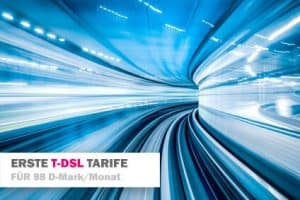 erste T-DSL Tarife für 98 D-Mark