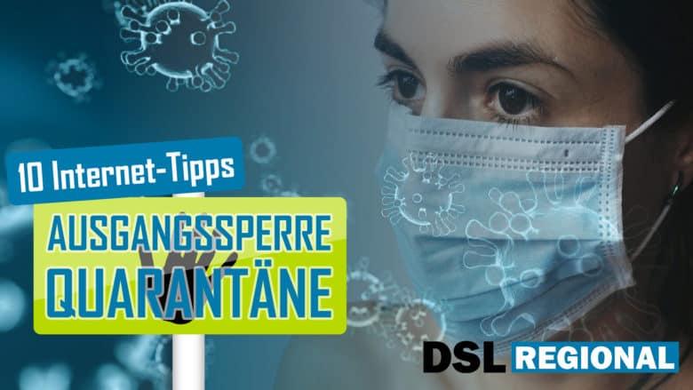 Ausgangssperre und Coronavirus-Quarantäne - 10 Internet-Tipps